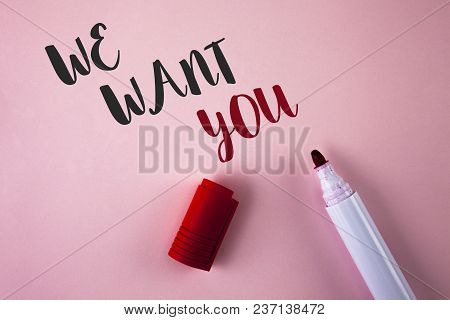 Conceptual Hand Writing Showing We Want You. Business Photo Showcasing Employee Help Wanted Workers