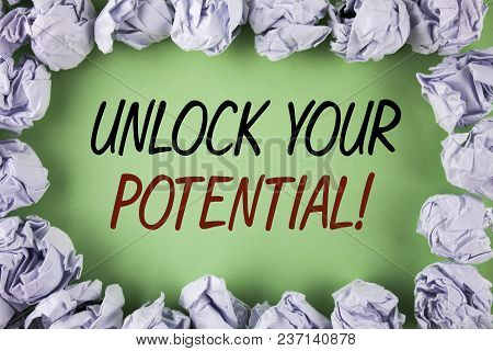 Handwriting Text Writing Unlock Your Potential Motivational Call. Concept Meaning Reveal Talent Sow
