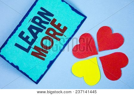 Text Sign Showing Learn More. Conceptual Photo Study Harder Develop New Skills Abilities Get Extra E