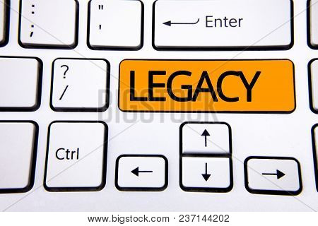 Text Sign Showing Legacy. Conceptual Photo Transmitted Received From An Ancestor Money Properties Gi