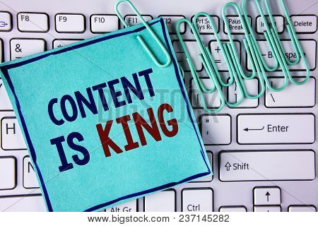 Word Writing Text Content Is King. Business Concept For Articles Or Posts Can Guarantee You Success