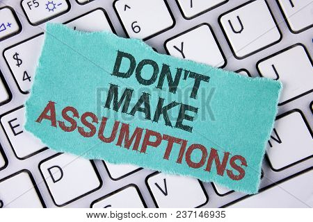 Handwriting Text Writing Do Not Make Assumptions. Concept Meaning Predict Events Future Without Clue