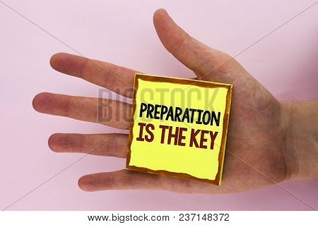 Handwriting Text Writing Preparation Is The Key. Concept Meaning Learn Study Prepare Yourself For Ac