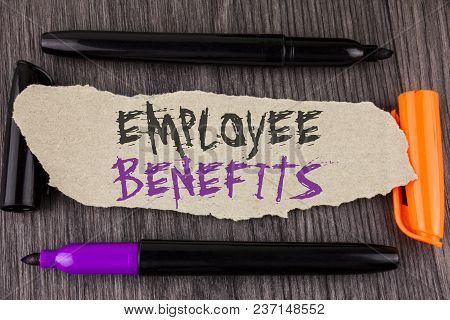 Text Sign Showing Employee Benefits. Conceptual Photo List Of Advantage Recruiter Get At Work Insura