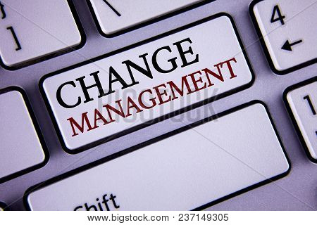 Writing Note Showing  Change Management. Business Photo Showcasing Replace Leaderships Or People In