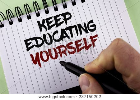 Text Sign Showing Keep Education Yourself. Conceptual Photo Never Stop Learning To Be Better Improve