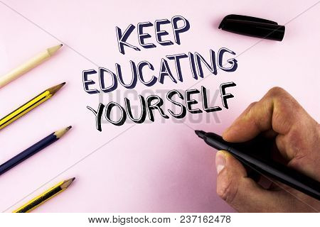 Word Writing Text Keep Education Yourself. Business Concept For Never Stop Learning To Be Better Imp