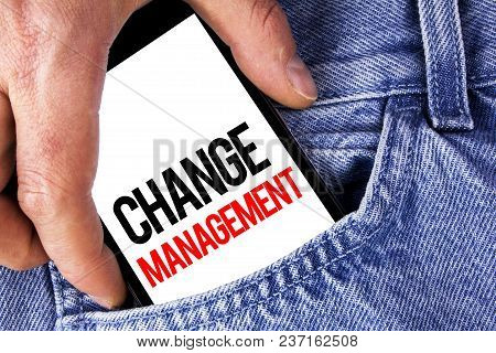 Conceptual Hand Writing Showing Change Management. Business Photo Showcasing Replace Leaderships Or