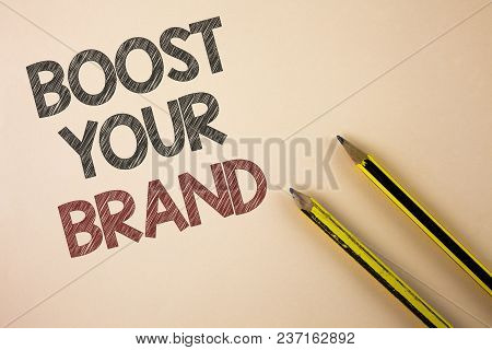 Writing Note Showing  Boost Your Brand. Business Photo Showcasing Improve Your Models Name In Your F