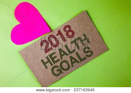 Conceptual Hand Writing Showing 2018 Health Golas. Business Photo Text New Year Plan Workout Healthy