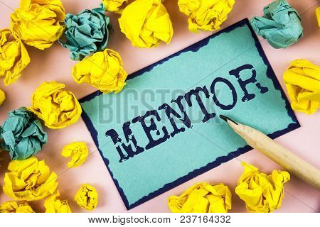 Text Sign Showing Mentor. Conceptual Photo Person Who Gives Advice Or Support To A Younger Less Expe