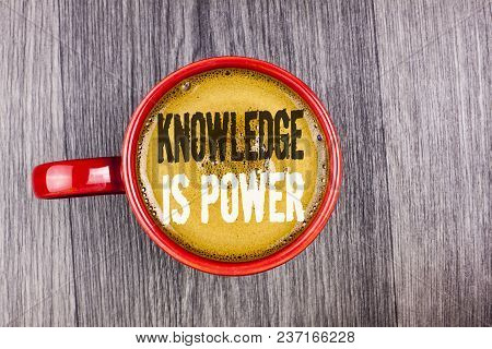 Writing Note Showing  Knowledge Is Power. Business Photo Showcasing Learning Will Give You Advantage