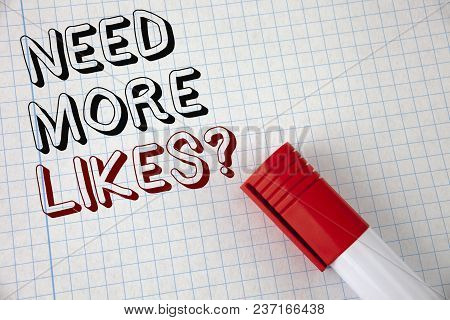 Handwriting Text Need More Likes Question. Concept Meaning Improve Reach Ads Marketing Seo Marketing