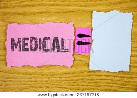 Writing Note Showing  Medical. Business Photo Showcasing Related To Science Of Medicine Treatment Fo