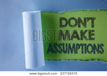 Conceptual Hand Writing Showing Do Not Make Assumptions. Business Photo Text Predict Events Future W