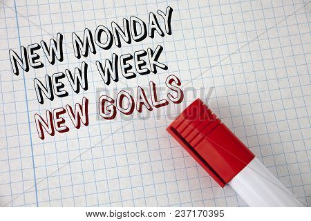 Handwriting Text New Monday New Week New Goals. Concept Meaning Next Week Resolutions To Do List Goa