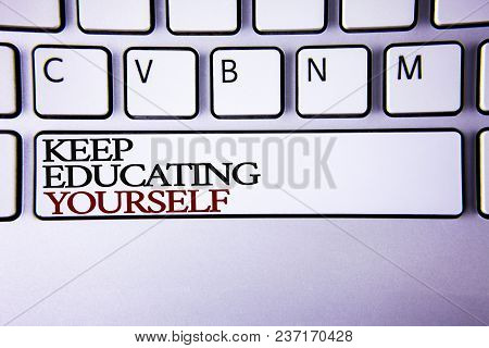 Writing Note Showing  Keep Education Yourself. Business Photo Showcasing Never Stop Learning To Be B