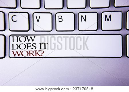 Writing Note Showing  How Does It Work Question. Business Photo Showcasing Asking About Device Or Ma