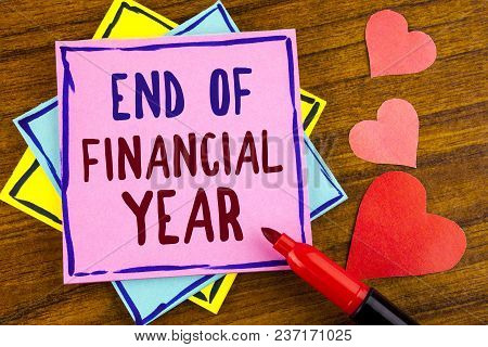 Conceptual Hand Writing Showing End Of Financial Year. Business Photo Text Taxes Time Accounting Jun
