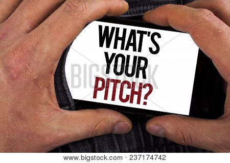 Conceptual Hand Writing Showing What Is Your Pitch Question. Business Photo Showcasing Present Propo