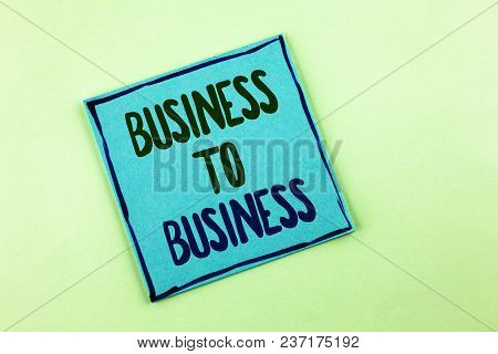 Conceptual Hand Writing Showing Business To Business. Business Photo Showcasing Working Ground Busin