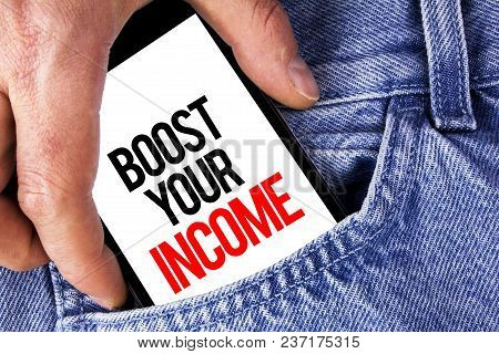 Conceptual Hand Writing Showing Boost Your Income. Business Photo Showcasing Improve Your Payment Fr