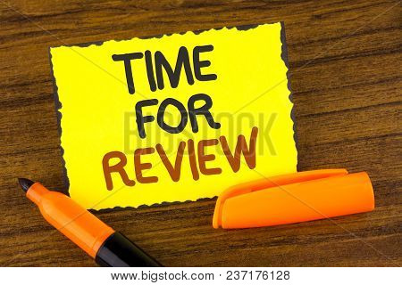 Conceptual Hand Writing Showing Time For Review. Business Photo Showcasing Giving Feedback Evaluatio