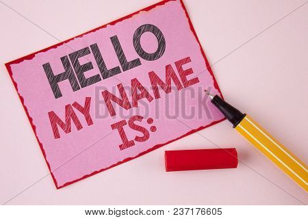 Text Sign Showing Hello My Name Is. Conceptual Photo Meeting Someone New Introduction Interview Pres