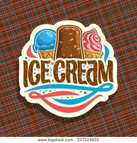Vector Logo Of Italian Ice Cream, Cut Paper Sign With Scoop Ball Sundae In Wafer Cap, Eskimo Pie In
