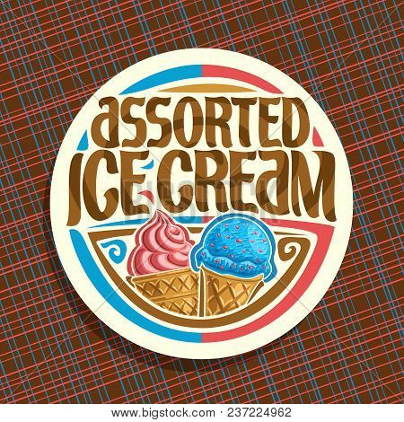 Vector logo for italian Ice Cream, round white label with strawberry soft serve icecream in wafer cap, blue scoop ball sundae in waffle cone, original brush typeface for words assorted ice cream poster