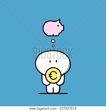 Cute Funny Man With Euro Coin In The Hands And Piggy Bank Symbol. Save Money, Savings And Deposit Ca