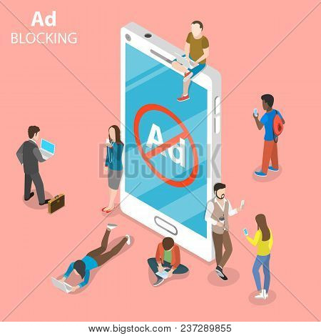 Ad Blocking Flat Isometric Vector Concept. People Surrounded A Smartphone With Sign Of Blocked Adver