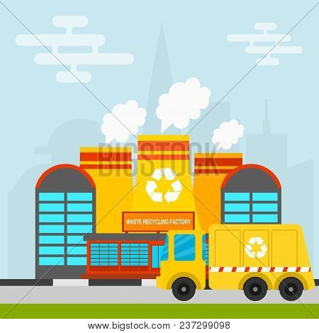 Waste Recycling Garbage Process Factory Truck Brought Processing Industry Processed Manufacturing Pr
