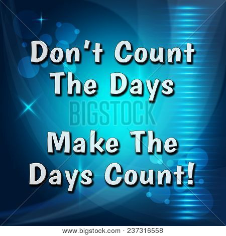 Thought For The Week - Count The Days - 3D Illustration