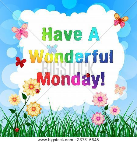 Have A Wonderful Monday - Motivation Message - 3D Illustration