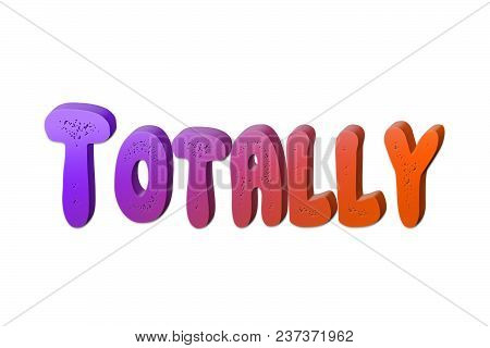 Totally Text For Title Or Headline In 3d Style With Small Holes In The Letters