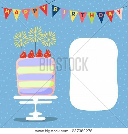 Hand Drawn Birthday Card With A Cartoon Layer Cake With Strawberries, Bunting With Text, Space For C