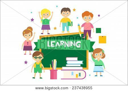 Learning, Happy Schoolkids And Blackboard, Kids Education Concept Vector Illustration Isolated On A