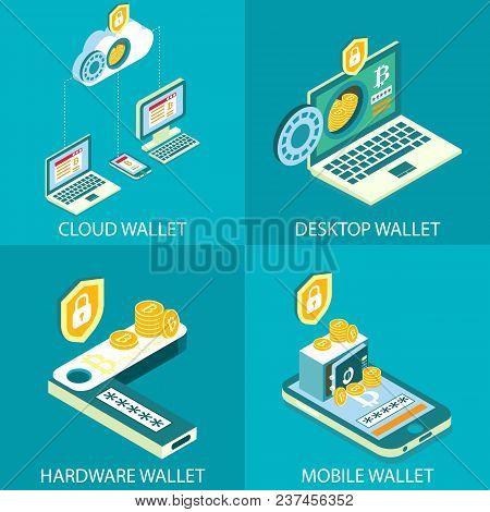 Cryptocurrency Wallet Icon Set. Vector Isometric Illustration. Cloud Wallet, Desktop Wallet, Hardwar
