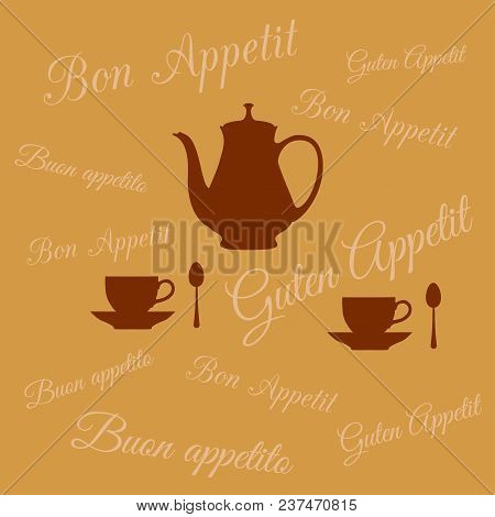 Vector Illustration Of Coffee Pot And Two Cups On Background Of Inscription Bon Appetit