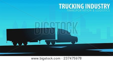 Trucking Industry Banner, Logistic And Delivery. Semi Truck. Vector Illustration