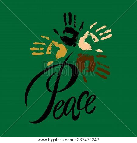 Peace.lettering. Peace On Earth. The Solidarity Of The Peoples. The Palm Of People Of Different Nati