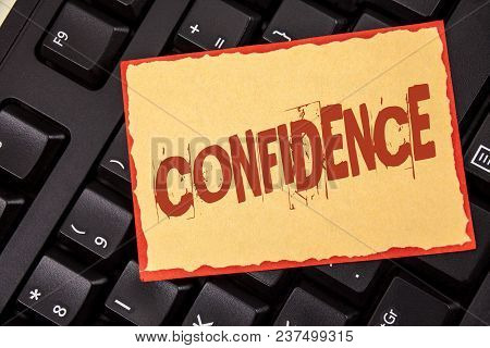 Word Writing Text Confidence. Business Concept For Never Ever Doubting Your Worth, Inspire And Trans