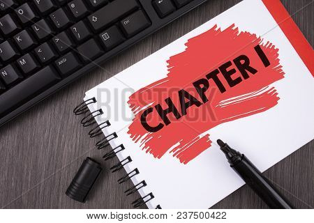 Writing Note Showing Chapter 1. Business Photo Showcasing Starting Something New Or Making The Big C
