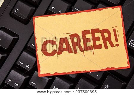 Word Writing Text Career Motivational Call. Business Concept For Finding Your Dream Job With Proper