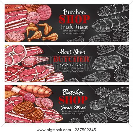 Butchery Meat And Sausages Sketch Color And Chalk Banners For Butcher Shop. Vector Design Of Meat De
