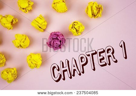 Text Sign Showing Chapter 1. Conceptual Photo Starting Something New Or Making The Big Changes In On