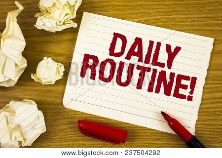 Word Writing Text Daily Routine Motivational Call. Business Concept For Everyday Good Habits To Brin
