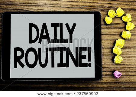 Conceptual Hand Writing Showing Daily Routine Motivational Call. Business Photo Showcasing Everyday