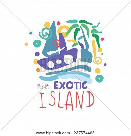 Exotic Island Logo Template Original Design, Summer Holiday Badge, Label For A Travel Agency, Elemen